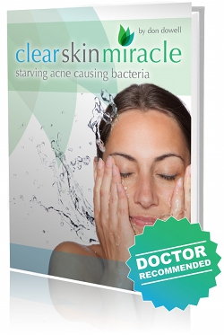 The Clear Skin Miracle eBook is a tested and tried method of ridding your skin of all acne causing bacteria leaving it smooth, healthy and disease free ...