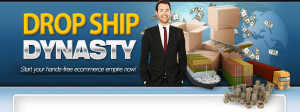 Click Here Now To Download Drop Ship Dynasty