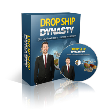Download Here Now The Drop Ship Dynasty Program